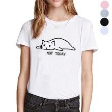 Funny Cat Graphic Tees Women Tshirt Not Today Print Kawaii T Shirt Tops Cartoon Hippie Short Sleeve Tee Femme