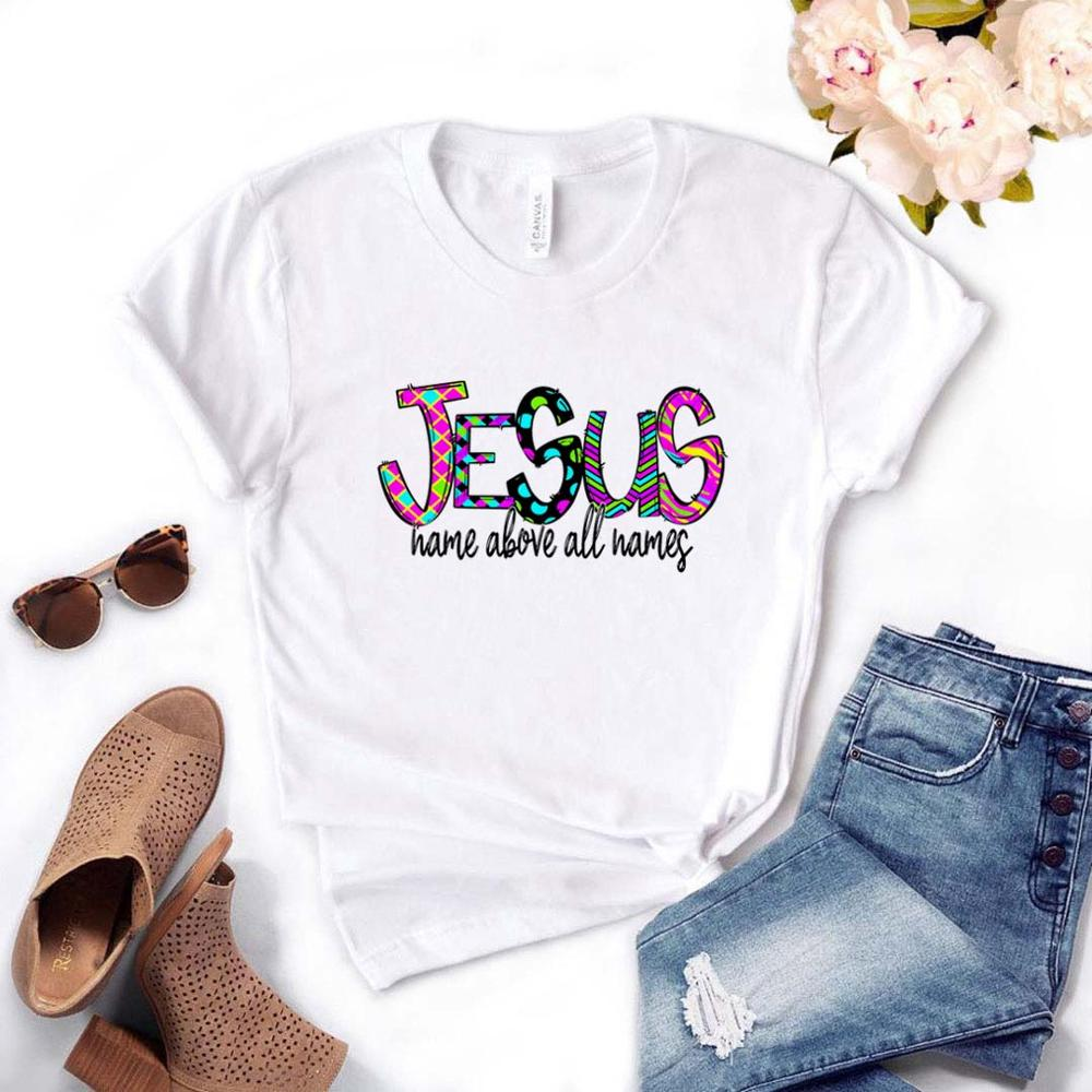 Jesus Name Above All Names Women Tshirt Cotton Casual Funny T Shirt Gift For Lady Yong Girl Top Tee PM-38