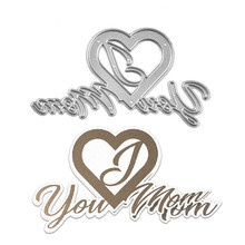 Naifumodo Letter You Mom Heart Metal Cutting Dies for Card Making Scrapbooking Dies Embossing Cuts Stencil Craft New 2019 Dies