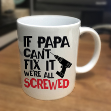 Fathers Day Gift for Dad – If Papa Cant Fix It We're All Screwed Funny Coffee Mug Christmas Stocking Stuffer or Birthday Gift