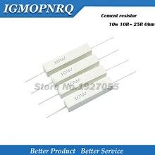 10pcs 10W 시멘트 저항 10R ~ 25R 옴 10 15 20 25 ohm 10R 15R 20R 25R 시멘트 저항