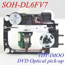 Neue original DVD optical pick up SOH DL6FV7 mit kunststoff mechanismus DL6FV7 TDT IMOO