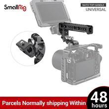 SmallRig DSLR Camera Rig NATO Top Handle Quick Release Hand Grip Compatible w/ SmallRig A6500 , BMPCC 4 K Cage or Nato Rail 2439