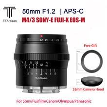 Ttarartisan – objectif de caméra 50mm F1.2 APS-C, pour SONY E Fujifilm Canon M M4/3, grande ouverture, photographie, Studio Photo, capot gratuit