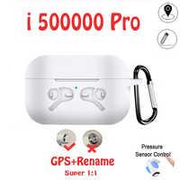 Nuevo i500000 Pro 1: 1 3 GPS nombre auricular Bluetooth inalámbrico PK i9000 Pro i90000Max i9000 i5000 i200 i500 i200000Pro