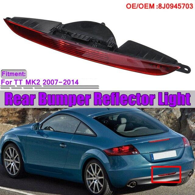 Fog Tail Light Lamp Bulb Lamp 8J0945703 8J0945703A1RR Auto Rear Bumper