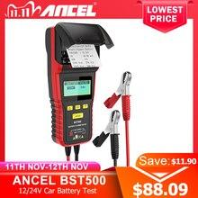 Ancel bst500 12v 24v testador de bateria de carro com impressora térmica carro pesados caminhão analisador bateria teste ferramenta de diagnóstico