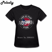 Womens T-Shirt Cotton Have No Fear Austin Is Here Girlfriend's Women T-Shirt Classic Collar Clothing
