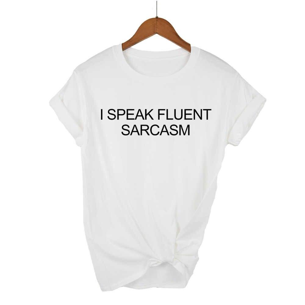 Aku Berbicara Fasih Berbahasa Sarkasme Huruf WANITA T Shirt Katun Kasual Lucu Tshirts untuk Wanita Atasan Tee 6 Warna DROP Kapal