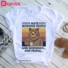 Women's Camping Bear I Hate Morning People and Mornings and People Funny Print T-shirt GIRL Summer 90S Tops Tee,Drop Ship
