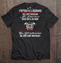 Men T Shirt Firefighter s Husband Yes She s Working No I Don t Know When She ll Be Home Women t-shirt(China)