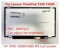 New/Orig 14 FHD IPS Lcd screen for Lenovo ThinkPad T450 T450S laptop LCD panel 04X5916 00HT622 04X5255 Adjustable brightness