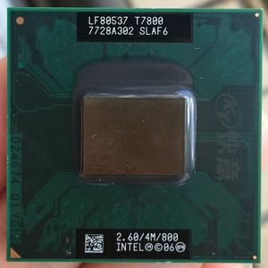 Image 1 - Intel CPU laptop Core 2 Duo T7800 CPU 4M Cache/2.6GHz/800/Dual Core Laptop processor support 965