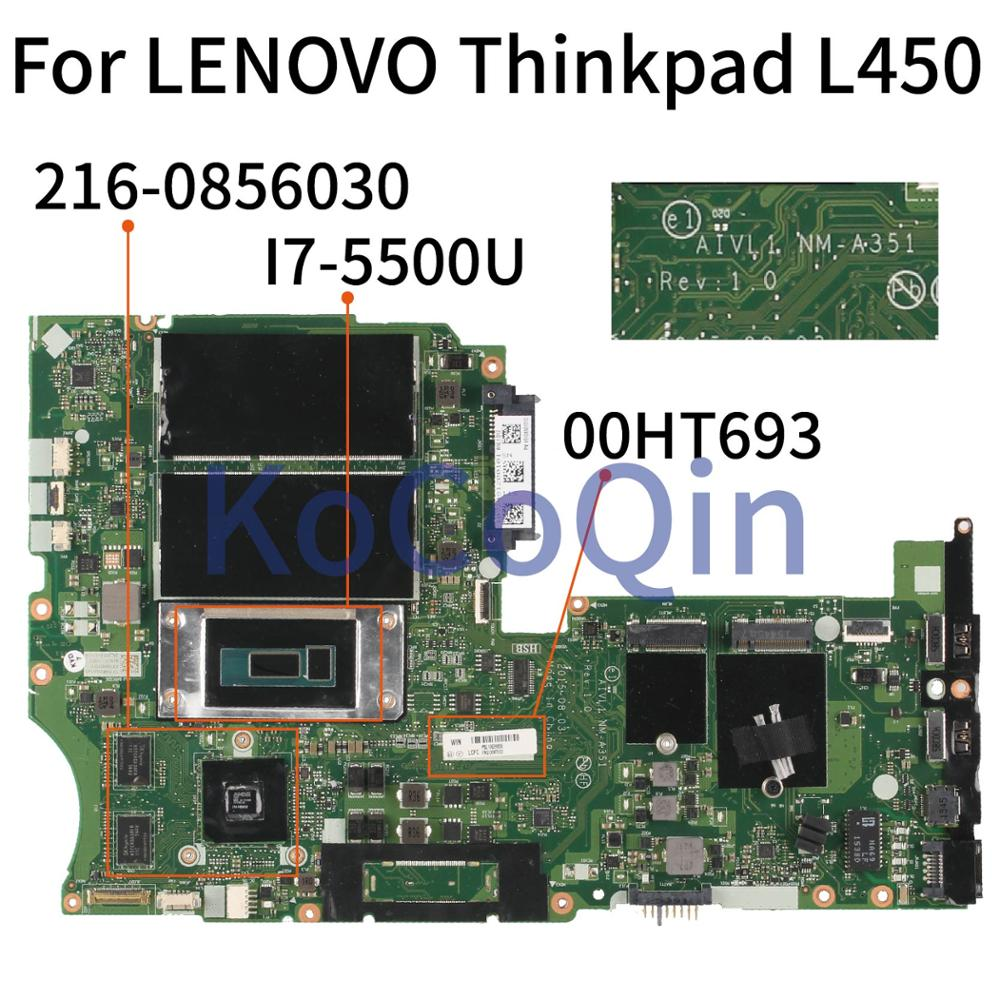 KoCoQin 00HT693 Laptop Motherboard For LENOVO Thinkpad L450 I7-5500U Mainboard 00HT693 AIVL1 NM-A351 216-0856030