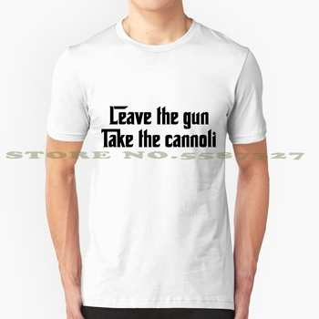 Leave The Gun , Take The Cannoli Black White Tshirt For Men Women Godfather Goodfellas Gangster Canoli Gun Shoot Movie Famous image
