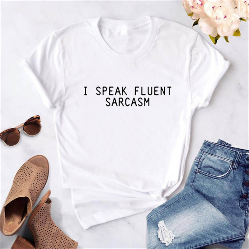 I SPEAK FLUENT SARCASM Letter Print Women Tshirt Casual Funny T Shirt For Lady Yong Girl Top Tee Harajuku Women Top Clothing