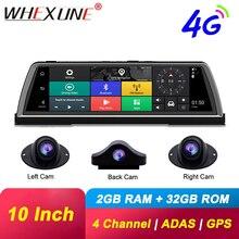 WHEXUNE 4G Android voiture DVR Dash cam 4 lentille 10 pouces Navigation ADAS GPS WiFi Full HD 1080P enregistreur vidéo 2GB + 32GB véhicule caméra