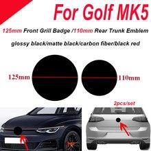 2 pces 125mm 110mm carro frente grill emblema tronco traseiro boot emblema logotipo abs para golf mk5 gloss preto/fosco/fibra de carbono