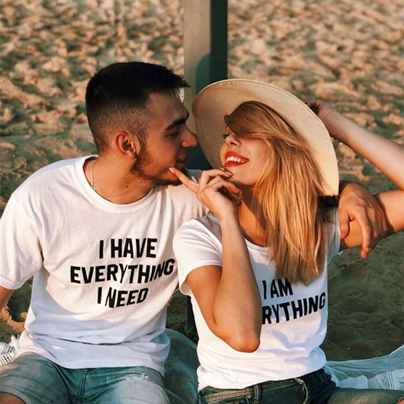 I HAVE EVERYTHING I NEED/I AM EVERYTHING Letter Print Funny Couple Shirt White O Neck Short Sleeve Summer Casual Tee Valentine