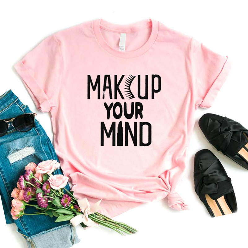 Makeup Your Mind Eyelash Women Tshirt Cotton Casual Funny T Shirt Gift For Lady Yong Girl Top Tee 6 Color Drop Ship S-955