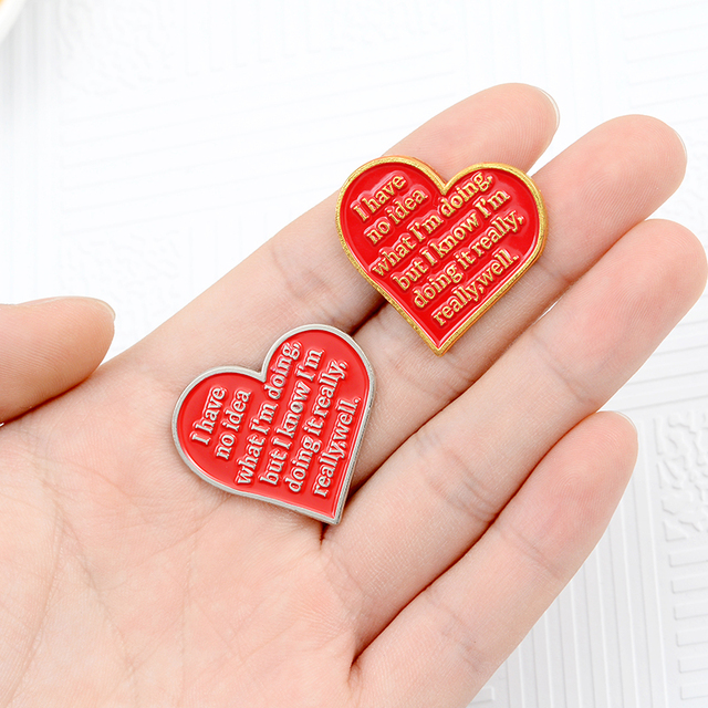 I Dont Know What Im Doing But I Will Do it WelL ! Red Positive Energy Love Enamel Pin Badge Collar Brooch Gift For Friends