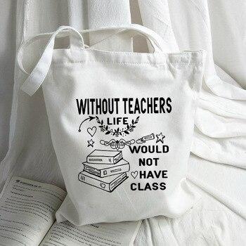 Without Teacher Life Would Not Have Class Graphic Handbag Women Canvas Tote Shoulder Shopping Bag Teacher Bags Teacher's Gift фото