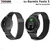 Fenix 6 מהיר Fit 22mm ממילאנו רך נירוסטה מתכת להקת שעון רצועת עבור Garmin Fenix 5/5 בתוספת/ forerunner 935/Quatix 5|garmin band|garmin replacement bandgarmin watch band -