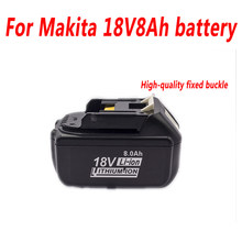 Compatible with Makita BL1840 Professional Battery 18V BL1850 BL1860 battery Makita Wireless Power Tool battery 18V 8000mAH