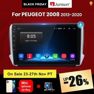 Junsun V1 Pro 4G Android 10.0 4G+64G Car Radio Multimedia Player For For PEUGEOT 2008 2013 - 2020 GPS Navigation no 2din dvd