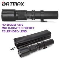 Batmax 500mm/1000mm F8.0 Telephoto Lens Manual Zoom for Canon T6s T6i T5i T4i 7D 6D 5D Mark III II for Nikon DSLR Cameras
