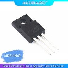 10PCS MDF11N60 ZU 220 11N60 TO220 MDF11N60TH mos feldeffekttransistor 600V11A