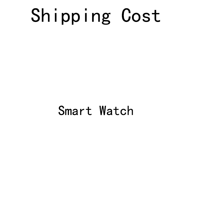 2019 NEW Smart Watch Shipping Cost 01