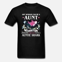 Men t shirt Any Woman Can Be A Aunt But It Takes Someone Special To Be A Auntie Shark Women t-shirt(China)