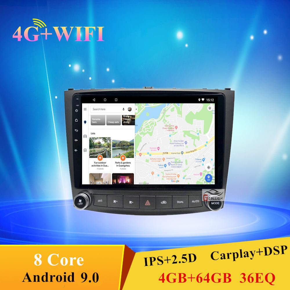4G car Multimedia Player Android 9.0 Autoradio di Navigazione GPS for Lexus IS250 IS200 IS220 IS300 2006- 2012