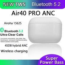 Air40 pro anc 45db airoha 1562s fones de ouvido sem fio bluetooth pk i900000 tws i9999 pro max ar 3 botões