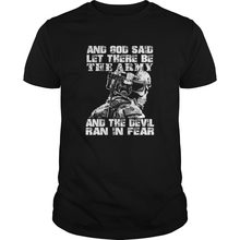 God Said Let There Be The Army, and The Devil Ran In Fear Men's T Shirt(China)