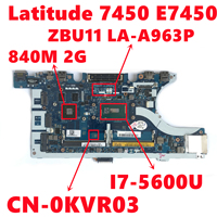 Placa base CN-0KVR03 0KVR03 KVR03 para ordenador portátil Dell Latitude E7450, LA-A963P ZBU11 con I7-5600U CPU N15S-GT-S-A2 GPU completamente probada