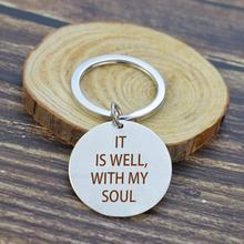 It Is Well,with My Soul Stainless Steel Silver Keychain Letters Chic Original