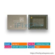3 יח\חבילה 339S0250 גבוהה טמפרטורת wifi מודול עבור ipad air 2 ipad6 U7500 WIFI/BT מודול wifi גרסת שבב A1566