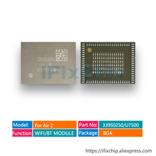 3 stks/partij 339S0250 hoge temperatuur wifi module voor ipad air 2 ipad6 U7500 WIFI/BT MODULE wifi versie chip A1566