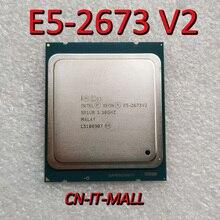 معالج Intel Xeon E5 2673 V2 CPU 3.3 جيجاهرتز 25 متر 8 كور 16 خيط LGA2011
