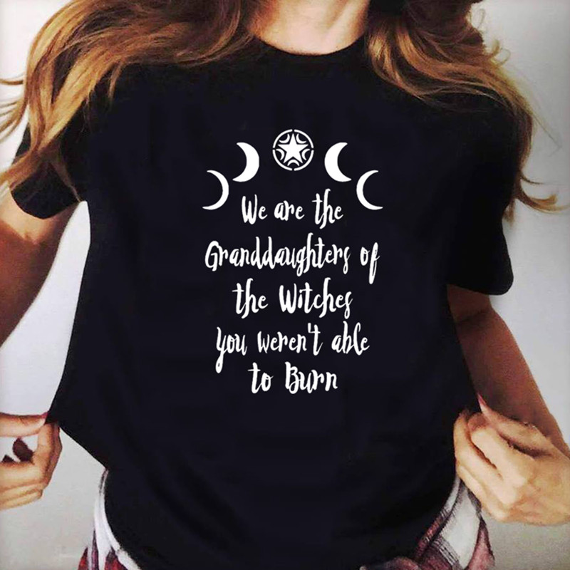 We Are The Granddaughters Of The Witches Women Gothic Witchcraft Black T-Shirt Fashion Graphic Letters Tees