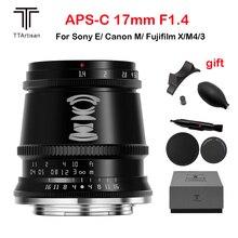 TTArtisan 17 مللي متر F1.4 APS C كاميرات عدسة التركيز اليدوي MF لكانون م EF M EOS M سوني E Fujifilm X فوجي X M43 M4/3 جبل
