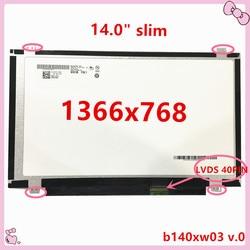 LIVRAISON GRATUITE 140XTN02.8 B140XTN02.3 B140XTN02.0 N140BGE-L43 LA2 N140BGE-L31 L41 LTN140AT20 B140XW03 LP140WH2 40 BROCHES 1366x768