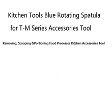 Кухонные инструменты вращающийся Шпатель скребок для TM5/TM6/TM31 удаление, Черпание и порции кухонный комбайн кухонные аксессуары инструмент