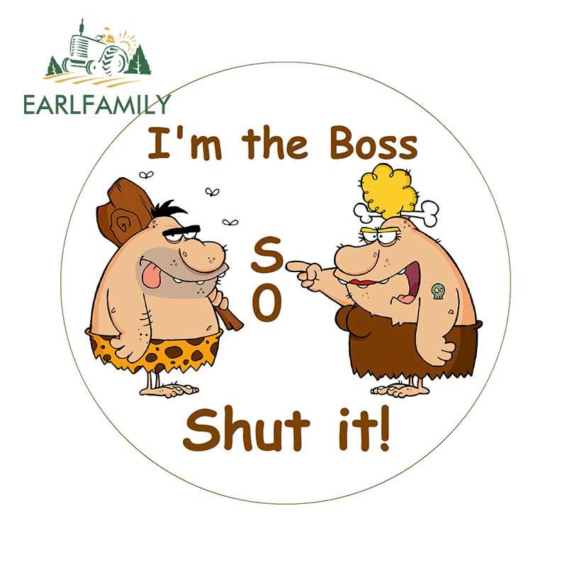 EARLFAMILY 13cm x 12.8cm I'm The Boss So Shut It Fun Novelty Fridge Magnet Vinyl Decal JDM Cartoon Car Sticker Graphic