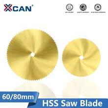 XCAN HSS M2 Sägeblatt 60/80mm 72T Titan Beschichtet Mini Sah Cutter für Dreh Werkzeuge Holz metall Schneiden Disc Rund Sägeblatt