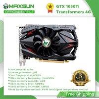 Maxsun GTX1050TI Transformers 4G tarjeta de gráficos Nvidia GDDR5 128bit GPU de juegos de vídeo tarjeta de vídeo para PC ordenador DP DVI