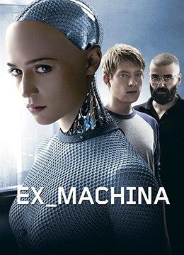 《机械姬》2014年英国科幻,悬疑,惊悚电影在线观看
