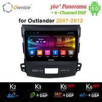 Ownice DSP Android 9,0 Radio reproductor GPS para coche Navi para Mitsubishi Outlander 2007 K3 K5 K6 4G Octa Core Radio 360 Panorama óptico
